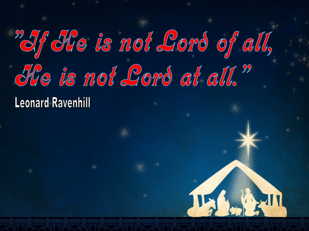 Christian Quote: Lord of All By Leonard Ravenhill christian wallpaper free download. Use on PC, Mac, Android, iPhone or any device you like.