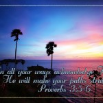 Proverbs 3:5-6 – Acknowledge Him Wallpaper Christian Background