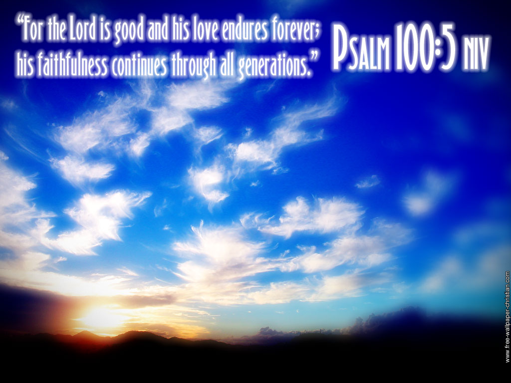 Psalm 100:5 – His Love Endures Forever christian wallpaper free download. Use on PC, Mac, Android, iPhone or any device you like.