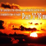 Psalm 37:39 – Salvation Of The Righteous Wallpaper Christian Background