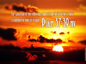 Psalm 37:39 – Salvation Of The Righteous Wallpaper