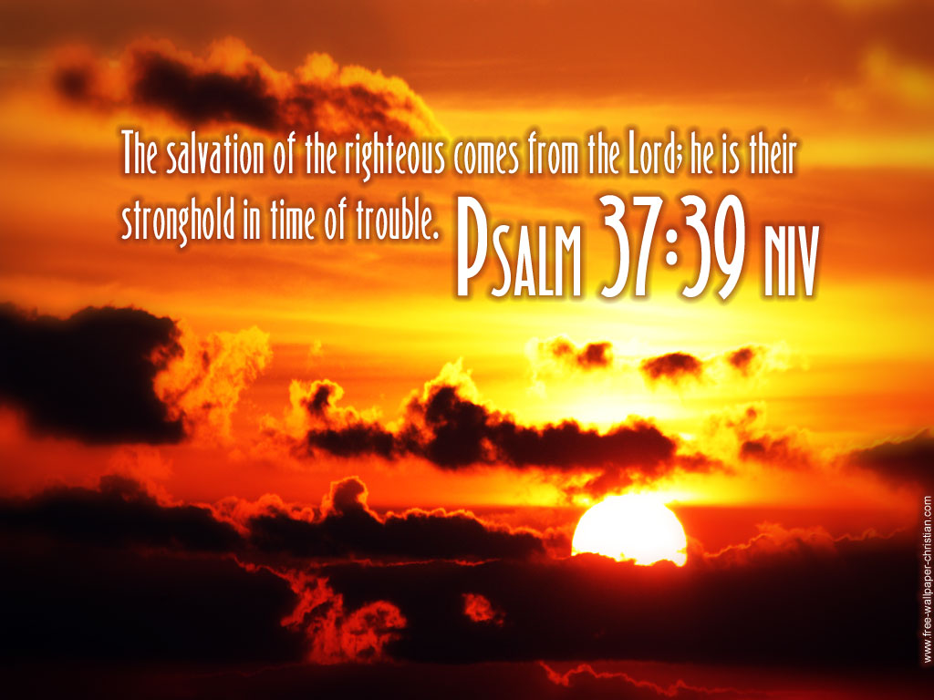 Psalm 37:39 – Salvation Of The Righteous christian wallpaper free download. Use on PC, Mac, Android, iPhone or any device you like.
