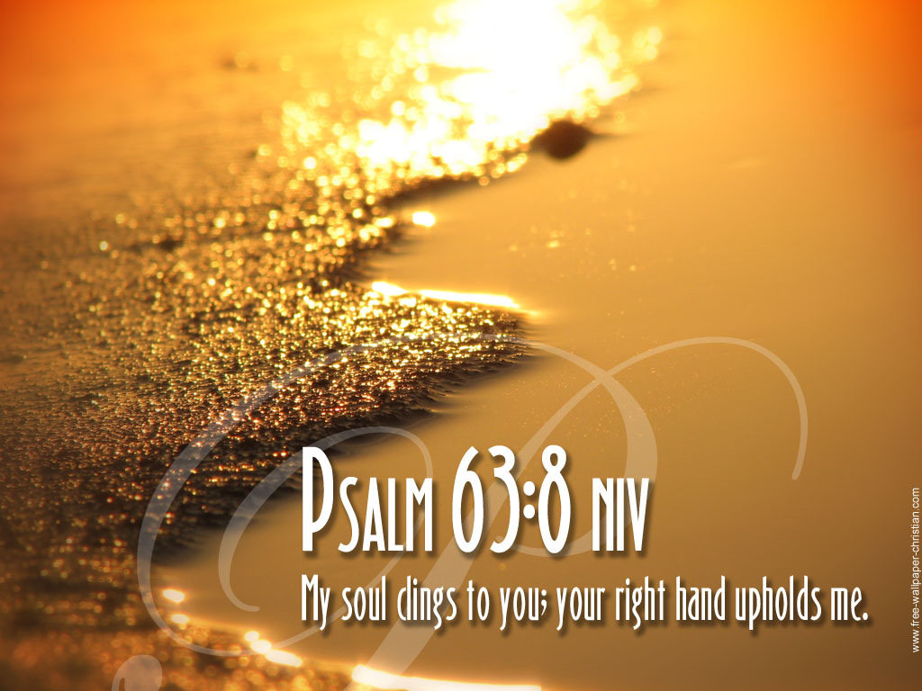 Psalm 63:8 – My Soul Clings To You christian wallpaper free download. Use on PC, Mac, Android, iPhone or any device you like.