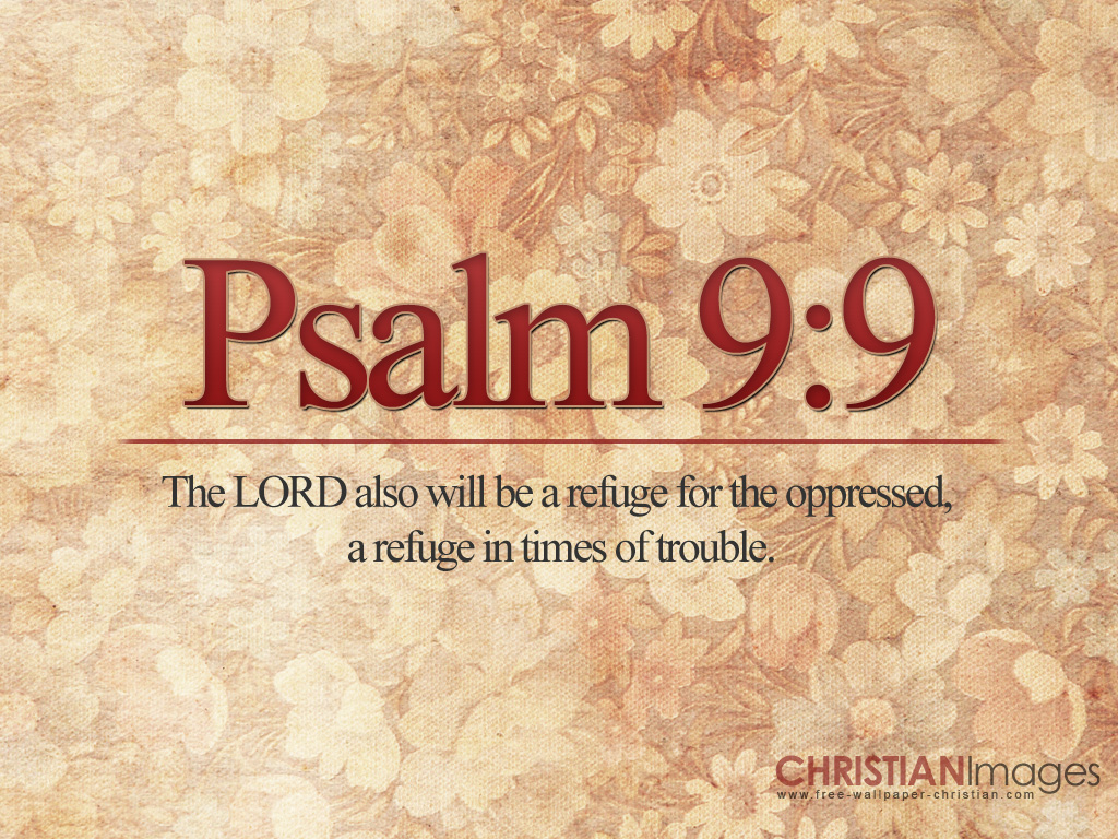 Psalm 9:9 – The LORD is a Refuge christian wallpaper free download. Use on PC, Mac, Android, iPhone or any device you like.