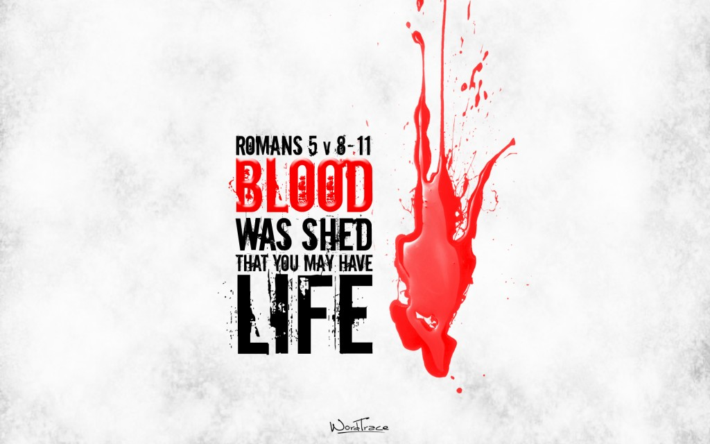 Christian Graphic: Blood Was Shed christian wallpaper free download. Use on PC, Mac, Android, iPhone or any device you like.