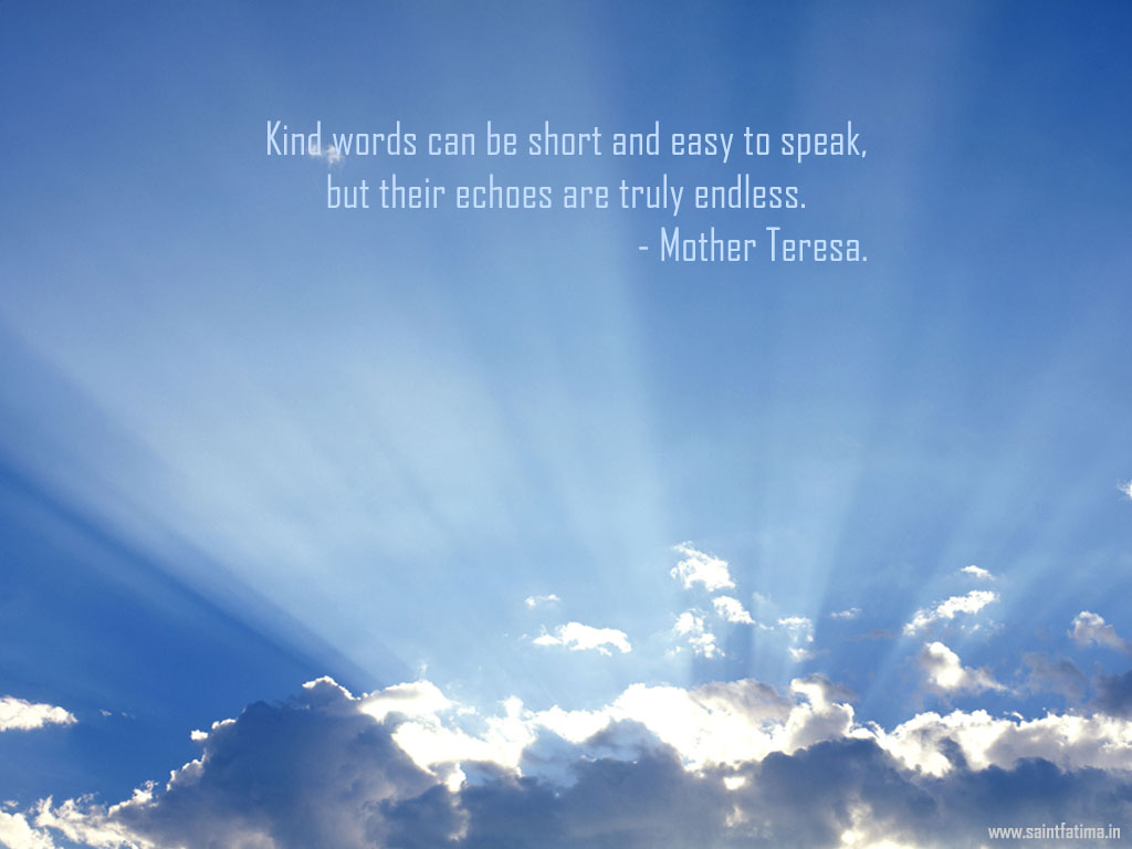 Christian Quote: Kind Words By Mother Teresa christian wallpaper free download. Use on PC, Mac, Android, iPhone or any device you like.
