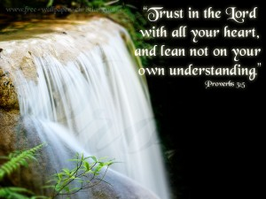 Proverbs 3:5 – Trust In The Lord Wallpaper