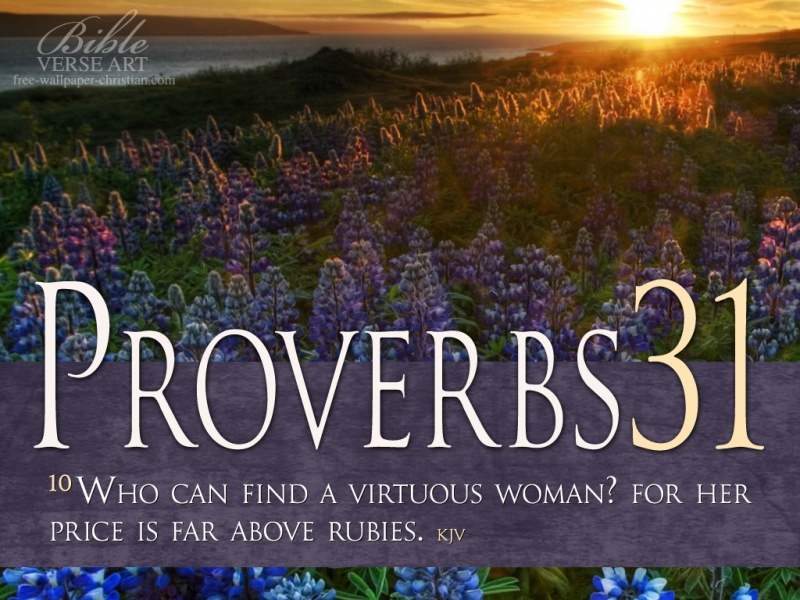 Proverbs 31:10 – Virtuous Woman christian wallpaper free download. Use on PC, Mac, Android, iPhone or any device you like.