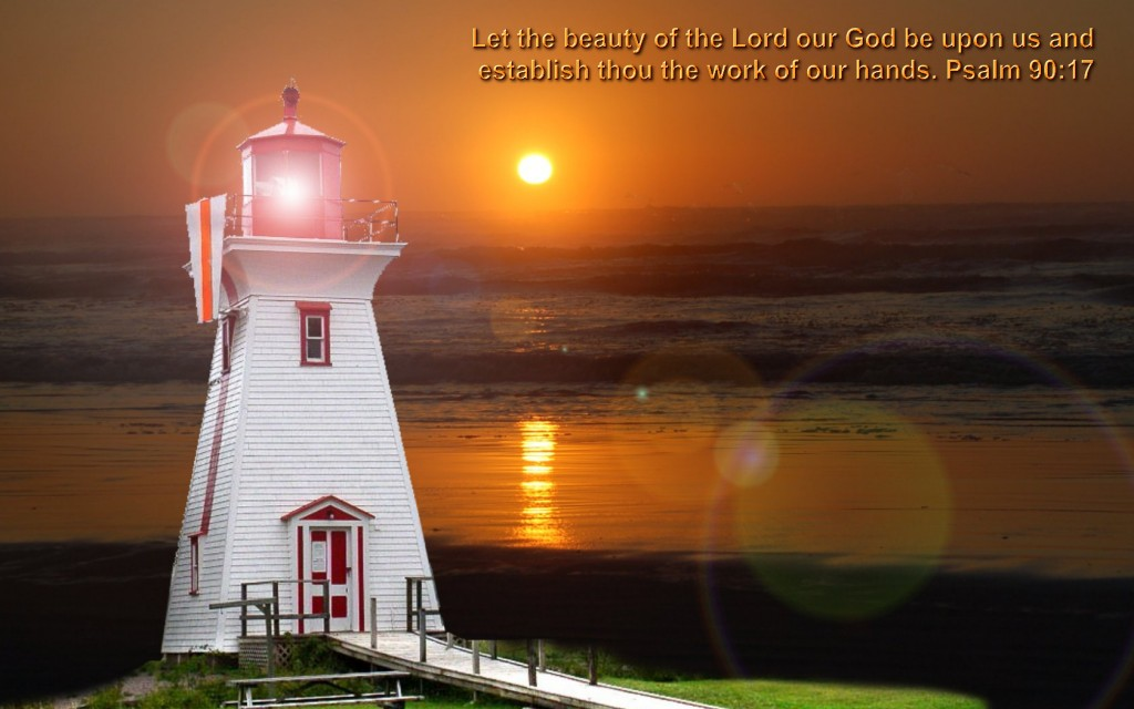 Psalm 90:17 – Light House In Sunset christian wallpaper free download. Use on PC, Mac, Android, iPhone or any device you like.