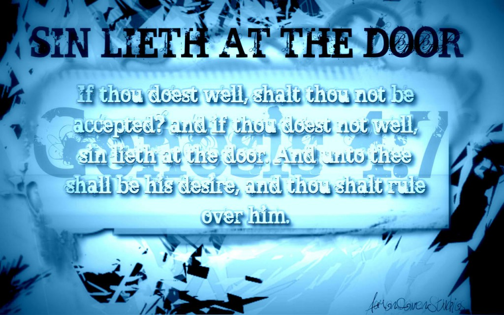 Christian Quote: Sin Lieth At The Door christian wallpaper free download. Use on PC, Mac, Android, iPhone or any device you like.