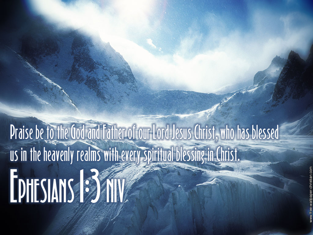 Ephesians 1:3 – Christ's Spiritual Blessings christian wallpaper free download. Use on PC, Mac, Android, iPhone or any device you like.