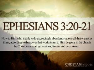 Ephesian 3:20-21 – Exceedingly Abundantly Above All Wallpaper