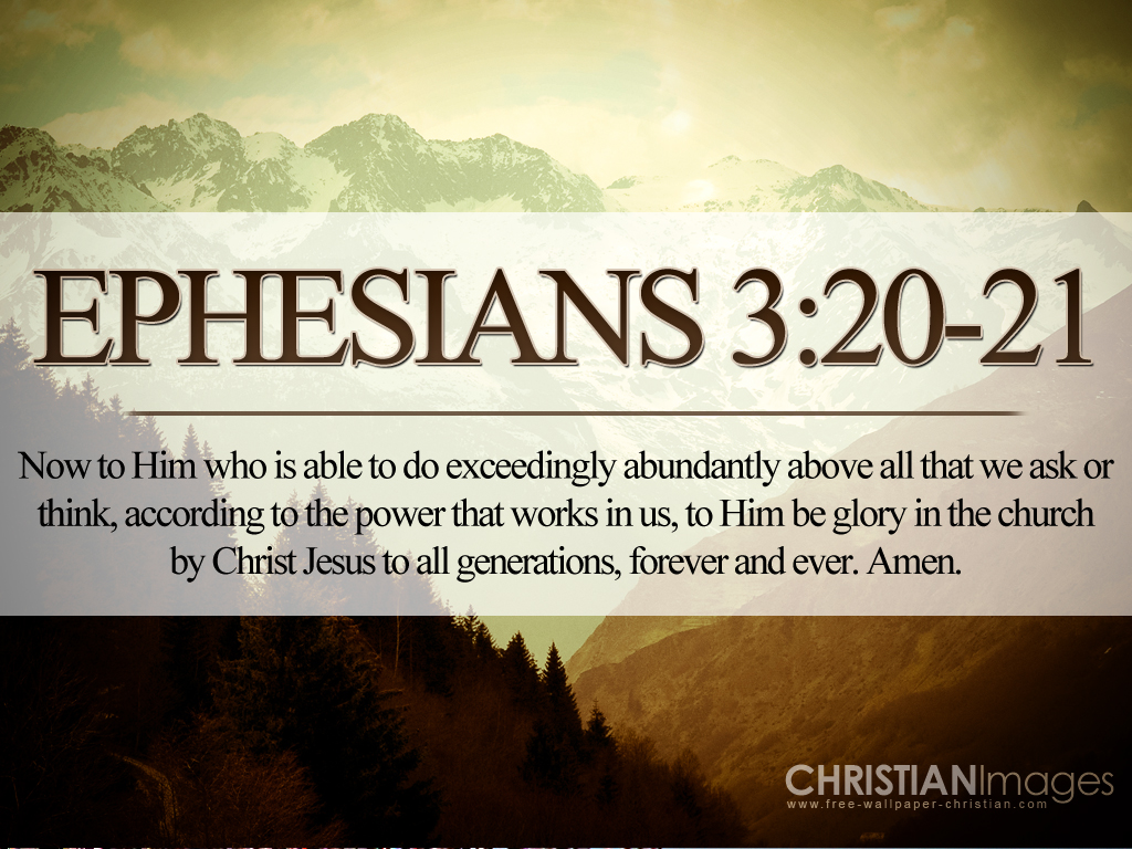 Ephesian 3:20-21 – Exceedingly Abundantly Above All christian wallpaper free download. Use on PC, Mac, Android, iPhone or any device you like.
