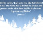 John 14:12 – Believe in Jesus Wallpaper Christian Background