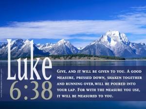 Luke 6:38 – Good Giving Wallpaper