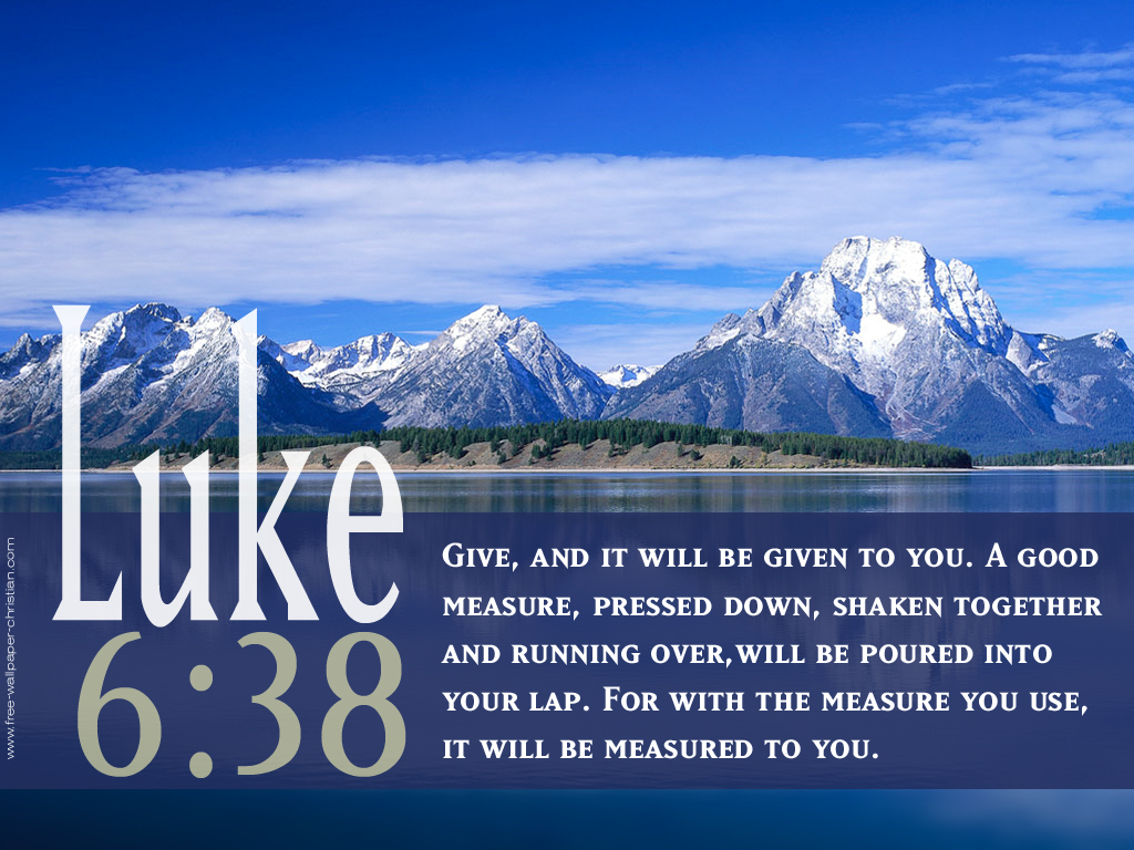 Luke 6:38 – Good Giving christian wallpaper free download. Use on PC, Mac, Android, iPhone or any device you like.