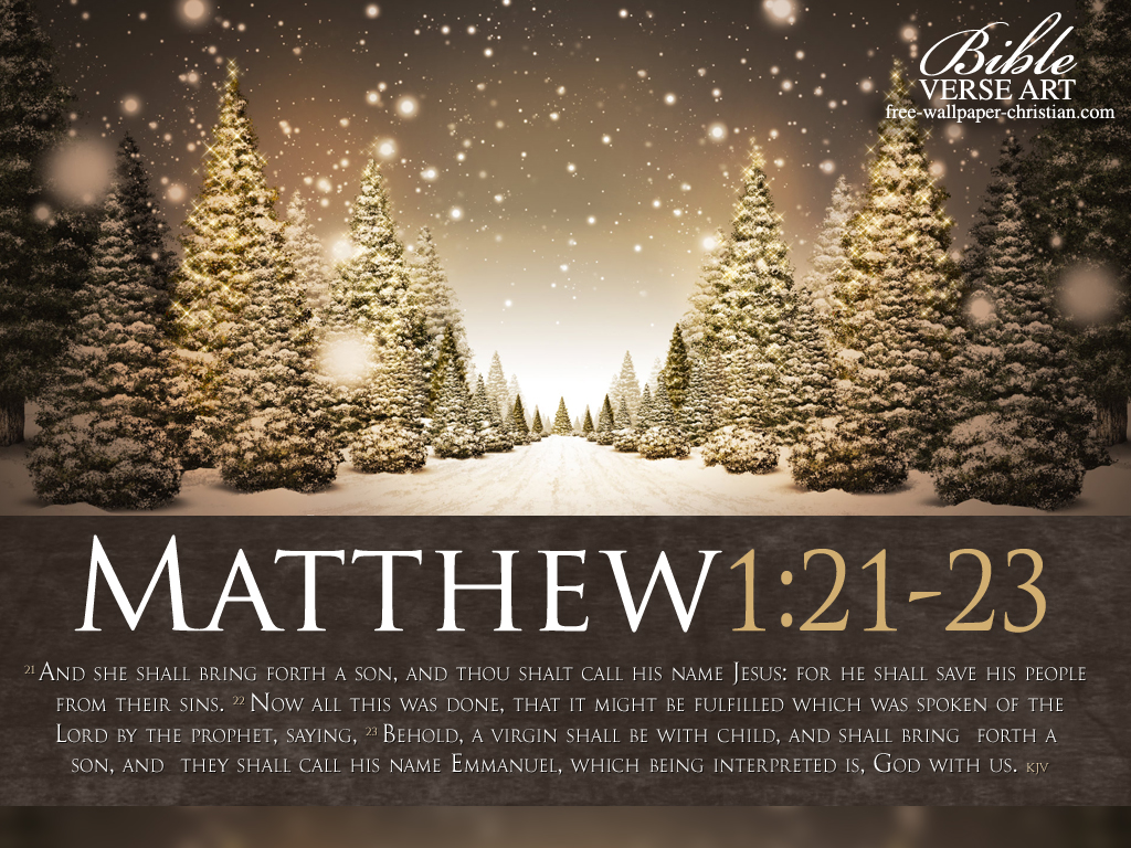 Matthew 1:21-23 – Birth of Jesus Our Savior christian wallpaper free download. Use on PC, Mac, Android, iPhone or any device you like.