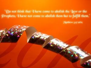Matthew 5:17 – He Will Fulfill The Prophets Wallpaper