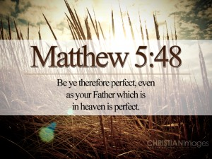 Matthew 5:48 – Perfect Heavenly Father Wallpaper