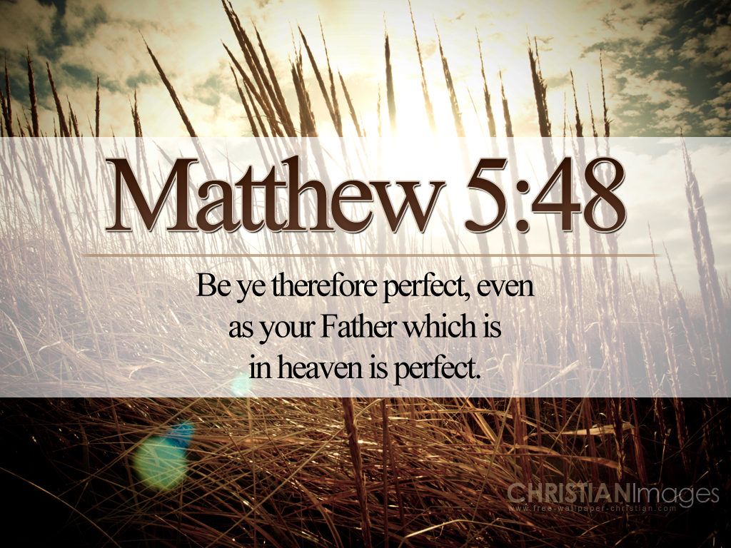 Matthew 5:48 – Perfect Heavenly Father christian wallpaper free download. Use on PC, Mac, Android, iPhone or any device you like.