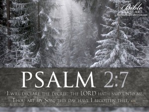 Psalm 2:7 – Declare The Decree Wallpaper