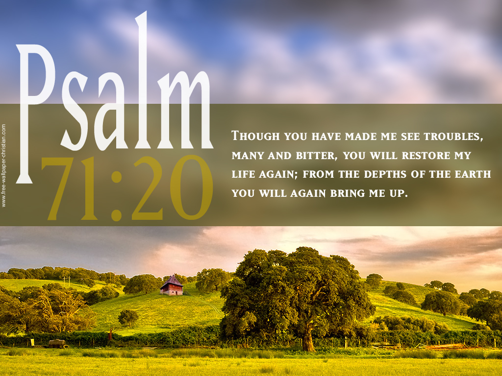 Psalm 71:20 – God Will Bring You Up christian wallpaper free download. Use on PC, Mac, Android, iPhone or any device you like.