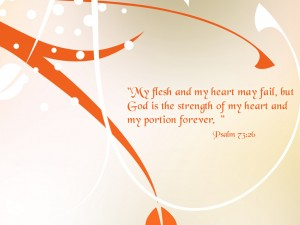 Psalm 73:26 – Strength of My Heart Wallpaper