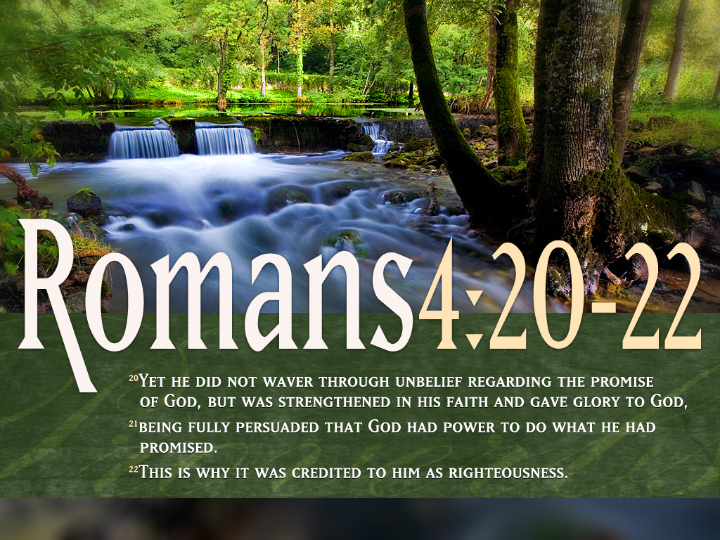 Romans 4:20-22 – God's Righteousness christian wallpaper free download. Use on PC, Mac, Android, iPhone or any device you like.