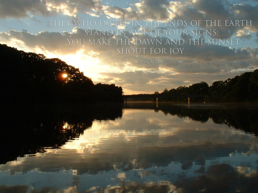 Psalm 65:8 – Quite Waters christian wallpaper free download. Use on PC, Mac, Android, iPhone or any device you like.