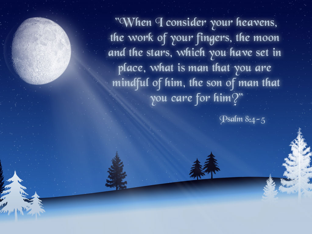 Psalm 8:4-5 On Winter Moonlight Background christian wallpaper free download. Use on PC, Mac, Android, iPhone or any device you like.