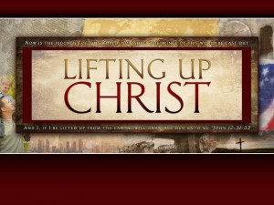 Christian Graphic: Lifting Up Christ Wallpaper