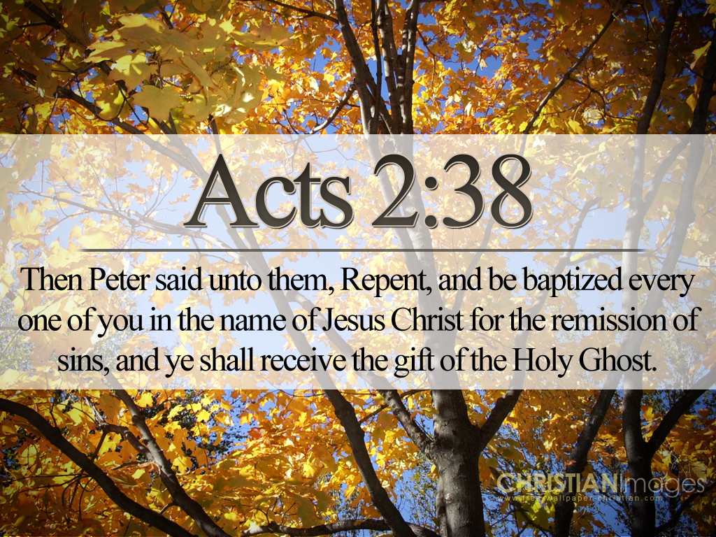 Acts 2:38 – Repent And Be Baptised christian wallpaper free download. Use on PC, Mac, Android, iPhone or any device you like.