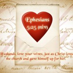 Ephesian 5:25 – Husbands, Love Your Wife. Wallpaper Christian Background