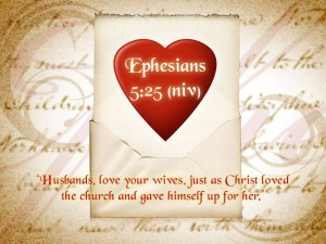 Ephesian 5:25 – Husbands, Love Your Wife. Wallpaper