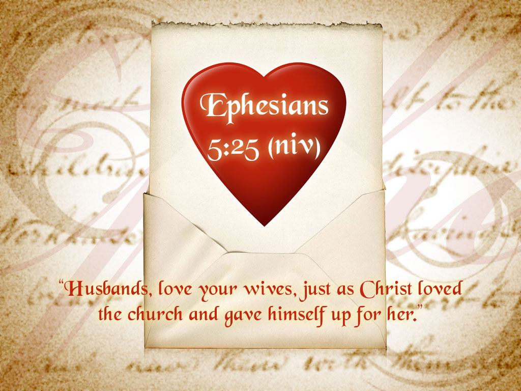 Ephesian 5:25 – Husbands, Love Your Wife. christian wallpaper free download. Use on PC, Mac, Android, iPhone or any device you like.