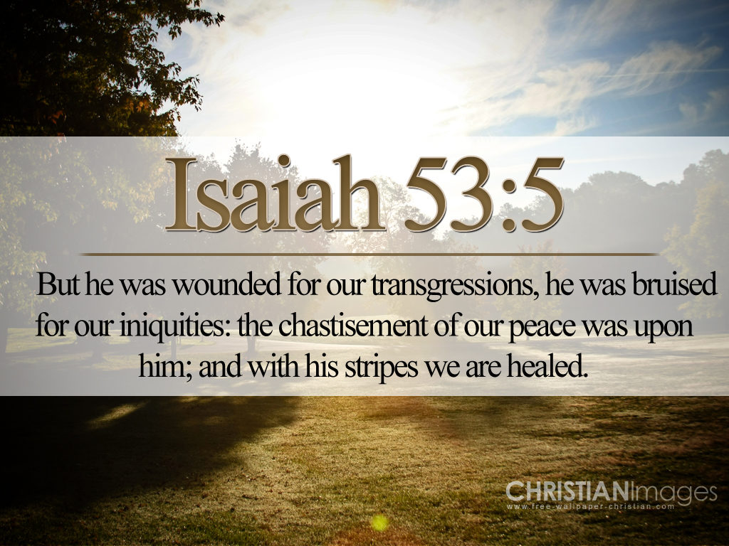Isaiah 53:5 – Christ Jesus Suffered For Us christian wallpaper free download. Use on PC, Mac, Android, iPhone or any device you like.
