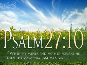Psalm 27:10 – The Lord Will Take Me Up Wallpaper
