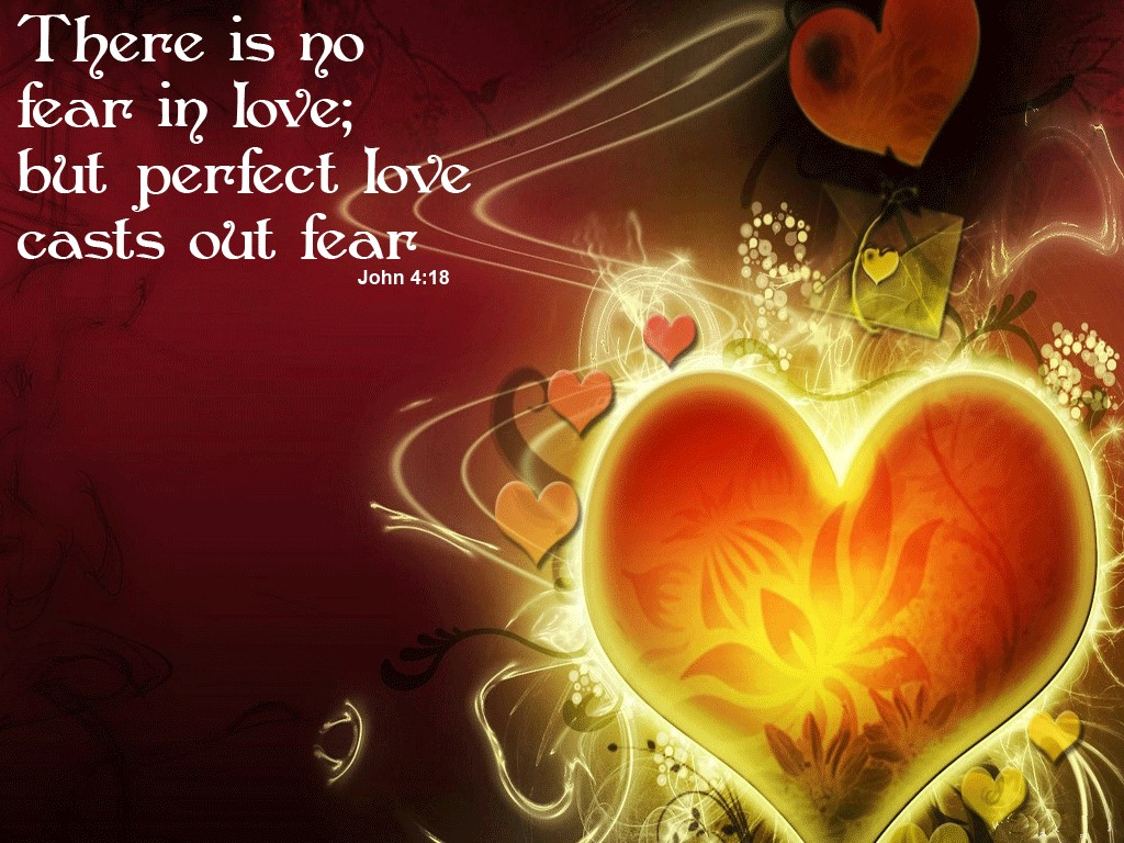 1 John 4:18 – Perfect Love Cast Out Fear christian wallpaper free download. Use on PC, Mac, Android, iPhone or any device you like.