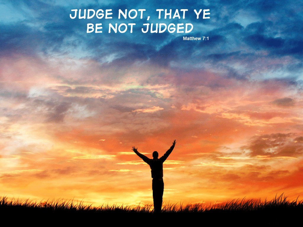 Thou Shall Not Judge christian wallpaper free download. Use on PC, Mac, Android, iPhone or any device you like.