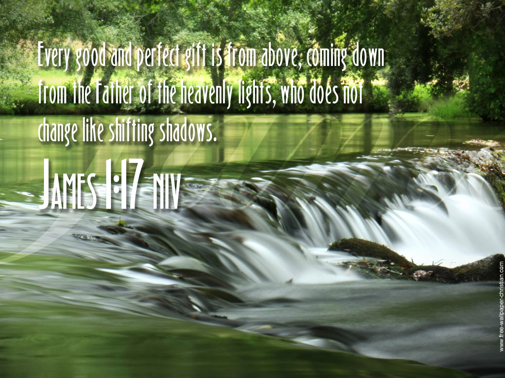 James 1:17 – Good and Perfect Gifts christian wallpaper free download. Use on PC, Mac, Android, iPhone or any device you like.