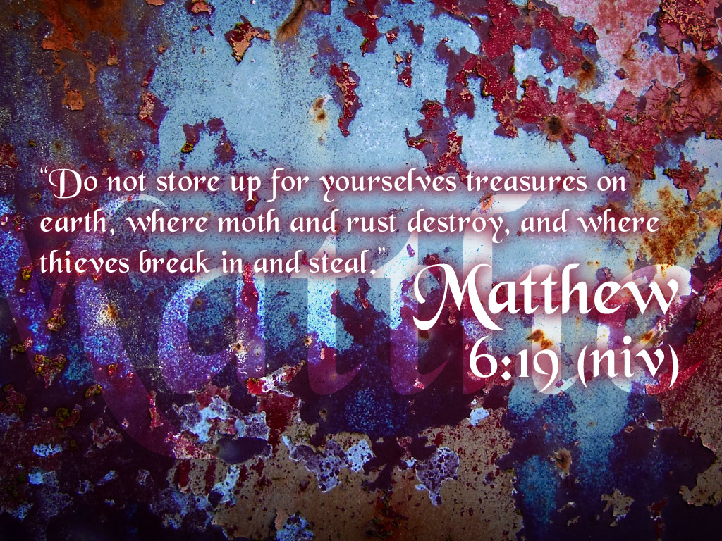 Matthew 6:19 – Do Not Store Treasures on Earth christian wallpaper free download. Use on PC, Mac, Android, iPhone or any device you like.