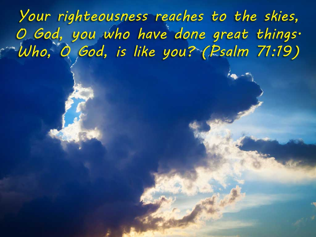 Psalm 71:19 – God is Great christian wallpaper free download. Use on PC, Mac, Android, iPhone or any device you like.