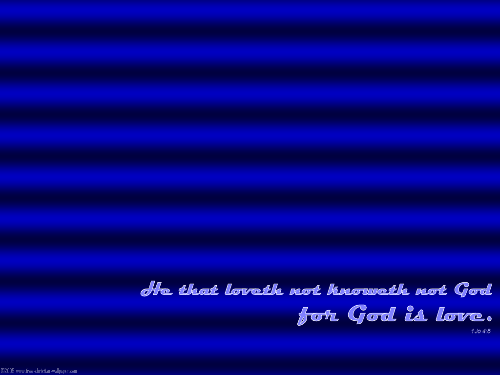 1 John 4:8 – God is Love christian wallpaper free download. Use on PC, Mac, Android, iPhone or any device you like.
