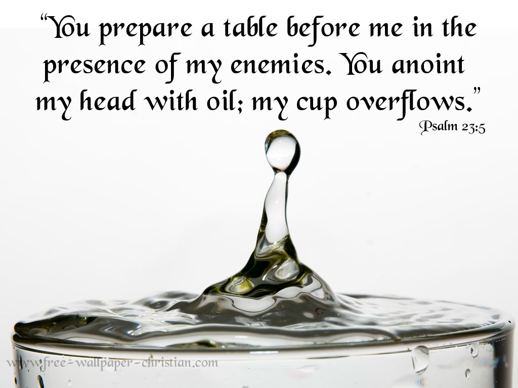 Psalm 23:5 – My Cup Overflows christian wallpaper free download. Use on PC, Mac, Android, iPhone or any device you like.