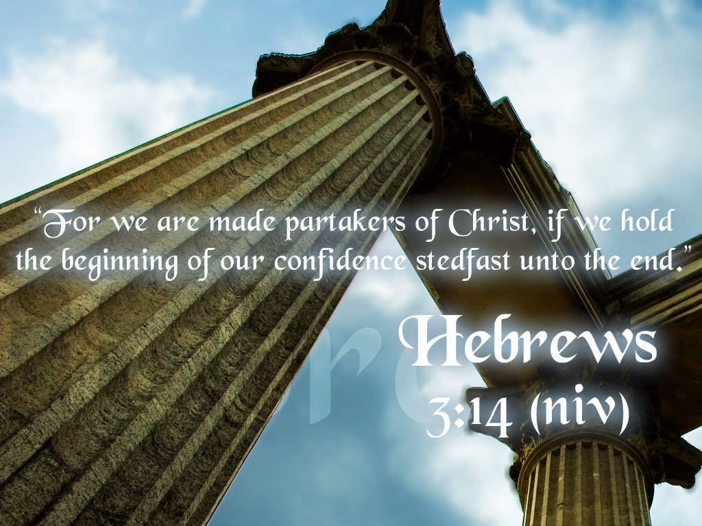 Hebrews 3:14 – Share in Christ christian wallpaper free download. Use on PC, Mac, Android, iPhone or any device you like.