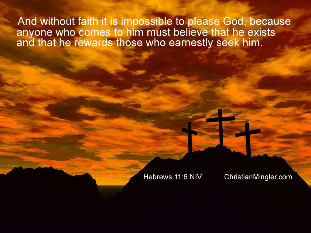 Hebrews 11:6 – Have Faith christian wallpaper free download. Use on PC, Mac, Android, iPhone or any device you like.
