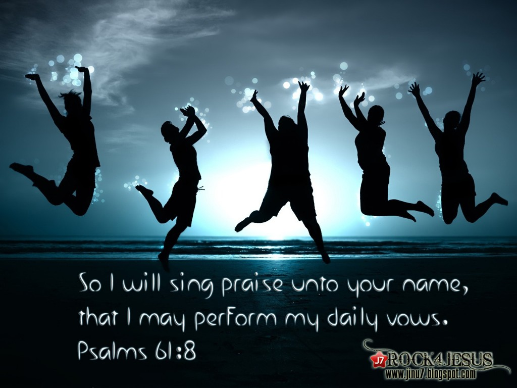 Psalm 61:8 – Sing Praises christian wallpaper free download. Use on PC, Mac, Android, iPhone or any device you like.