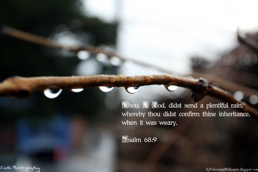 Psalm 68:9 – Abundant Showers christian wallpaper free download. Use on PC, Mac, Android, iPhone or any device you like.