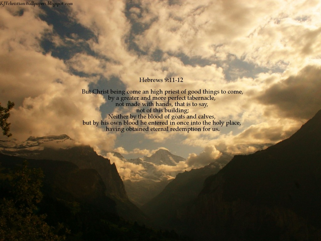 Hebrews 9:11-12 – High Priest christian wallpaper free download. Use on PC, Mac, Android, iPhone or any device you like.