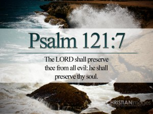 Psalm 121:7 – He Will Watch Over You Wallpaper